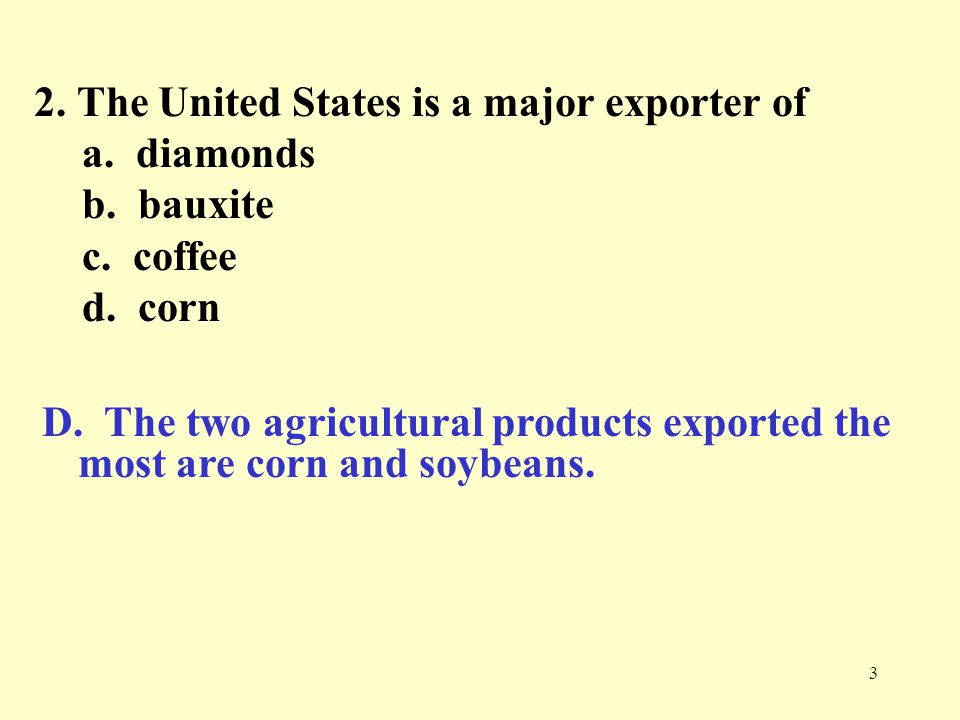 2. The United States is a major exporter of