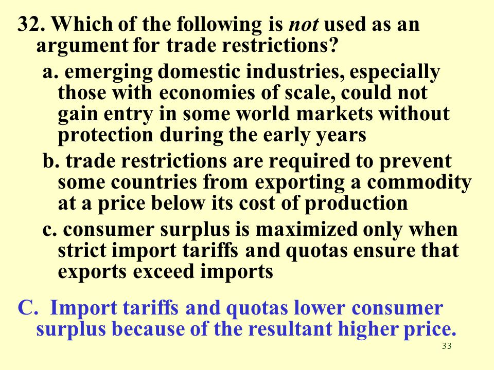 32. Which of the following is not used as an argument for trade restrictions