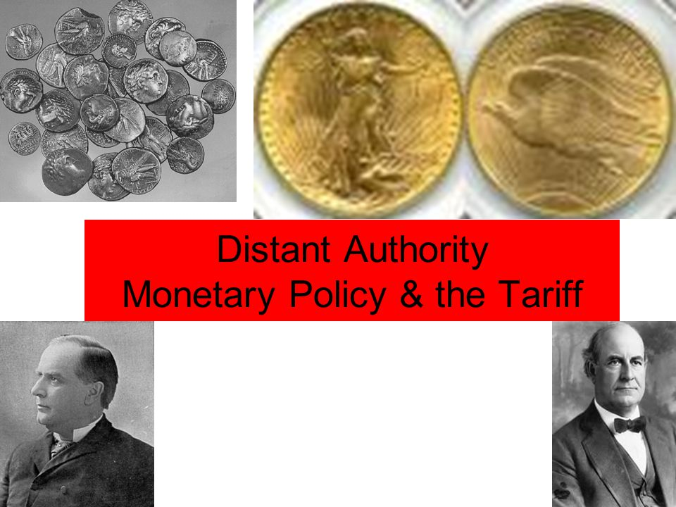 Distant Authority Monetary Policy & the Tariff