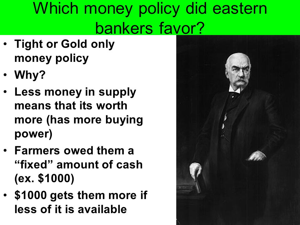 Which money policy did eastern bankers favor