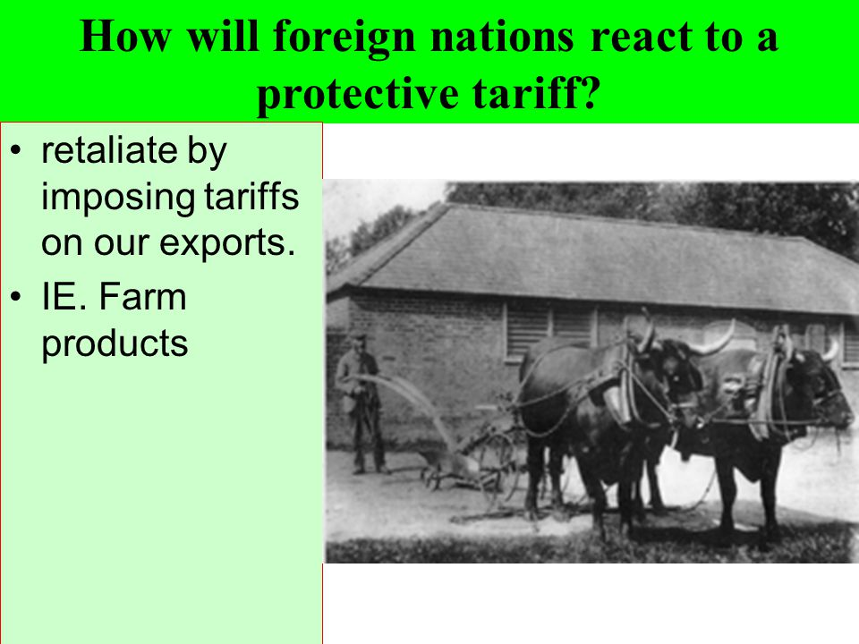How will foreign nations react to a protective tariff
