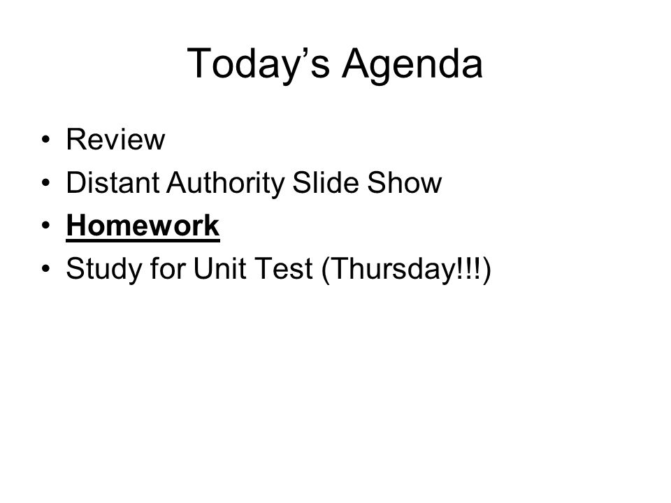 Today's Agenda Review Distant Authority Slide Show Homework