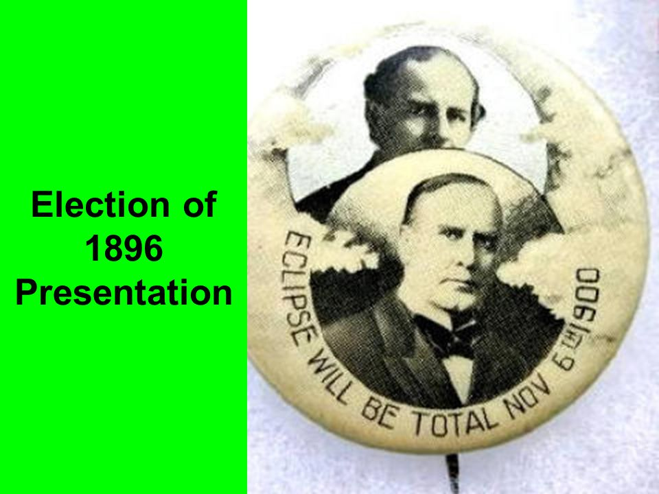 Election of 1896 Presentation