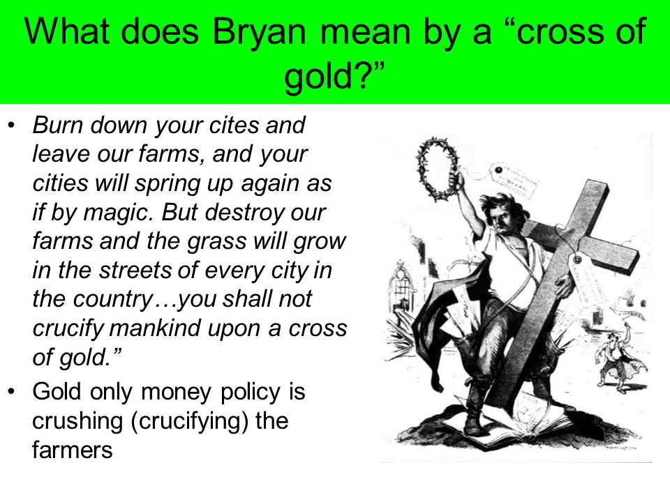 What does Bryan mean by a cross of gold
