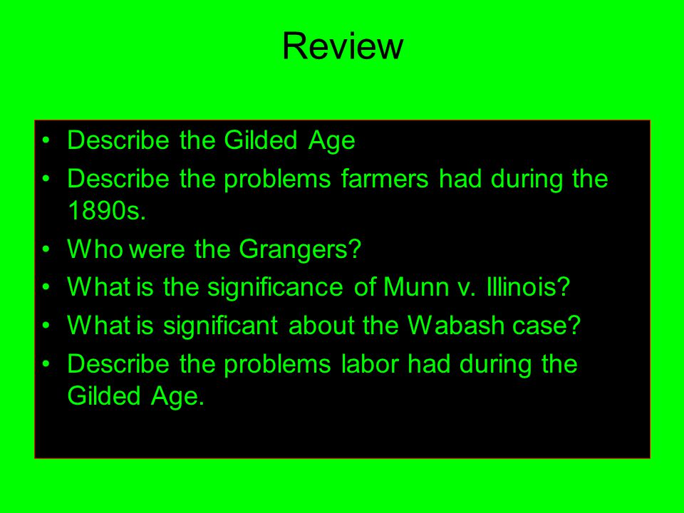 Review Describe the Gilded Age