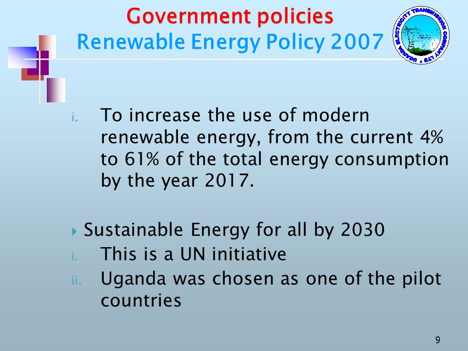 Government policies Renewable Energy Policy 2007