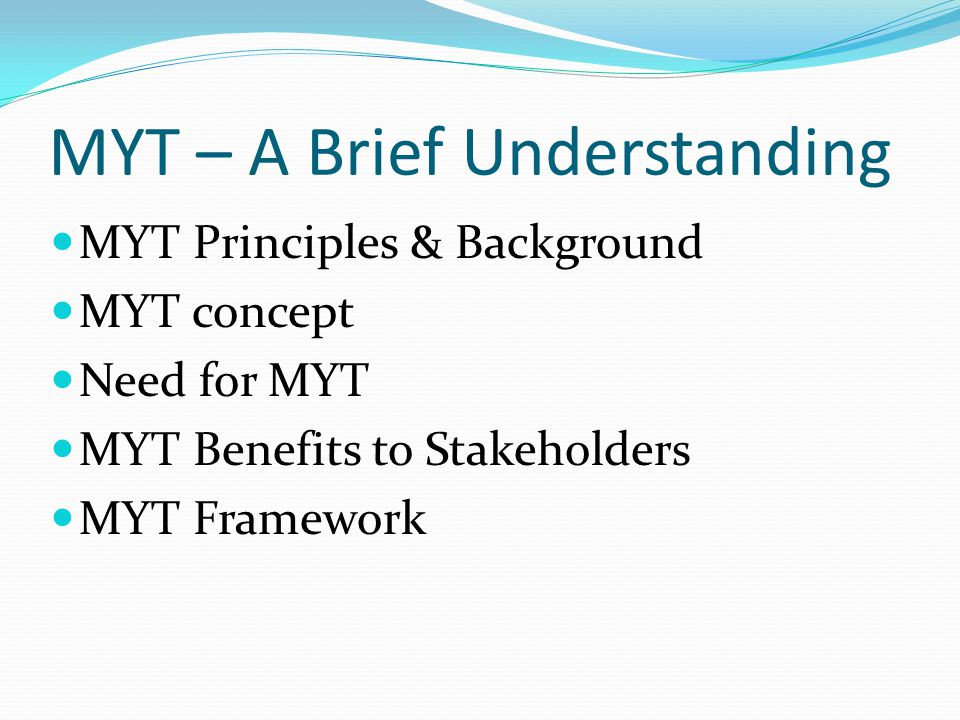 MYT – A Brief Understanding