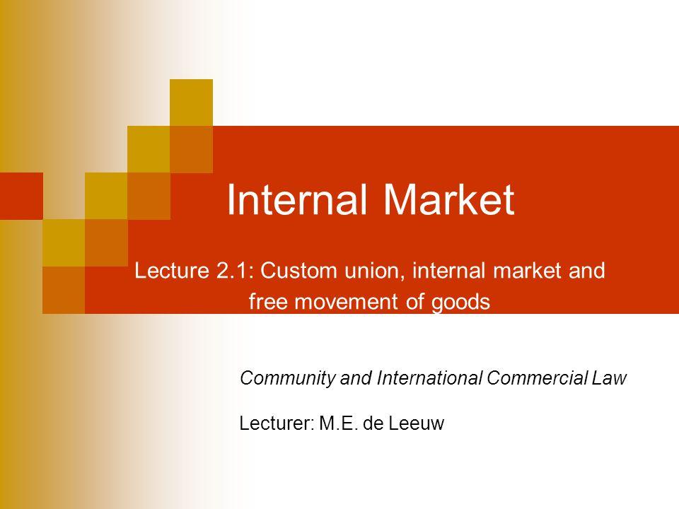 Community and International Commercial Law Lecturer: M.E. de Leeuw
