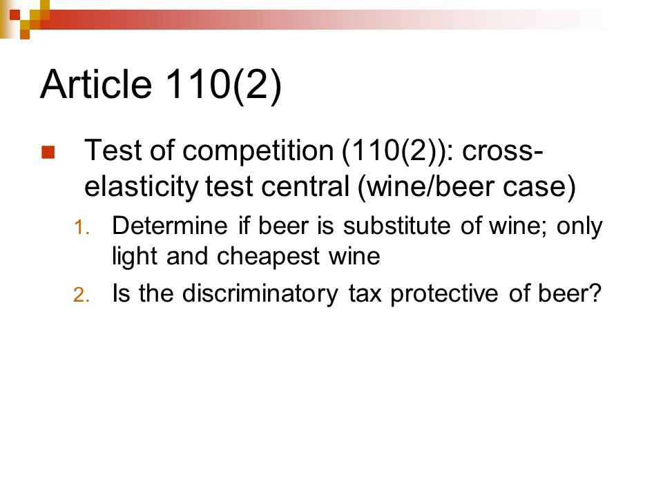 Article 110(2) Test of competition (110(2)): cross-elasticity test central (wine/beer case)