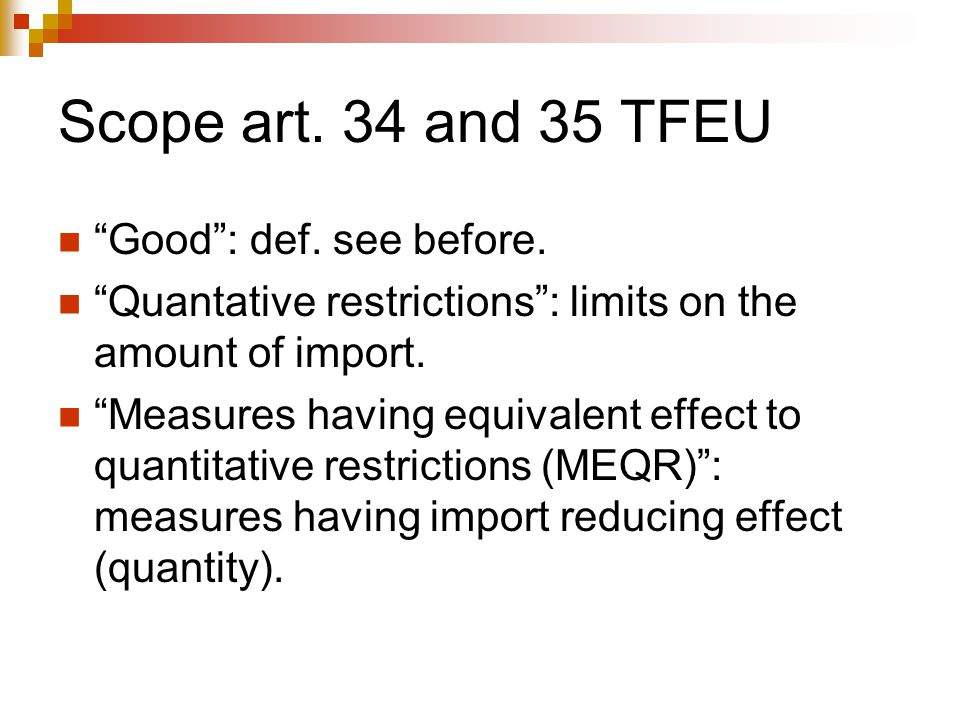Scope art. 34 and 35 TFEU Good : def. see before.