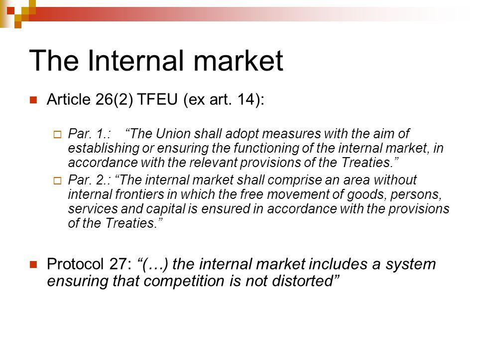 The Internal market Article 26(2) TFEU (ex art. 14):