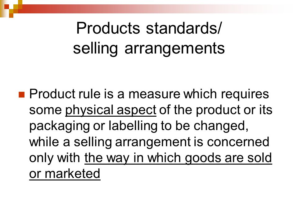 Products standards/ selling arrangements