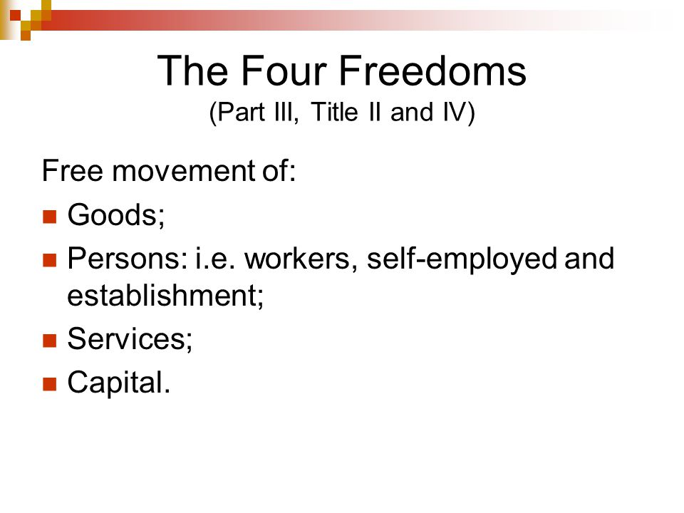 The Four Freedoms (Part III, Title II and IV)