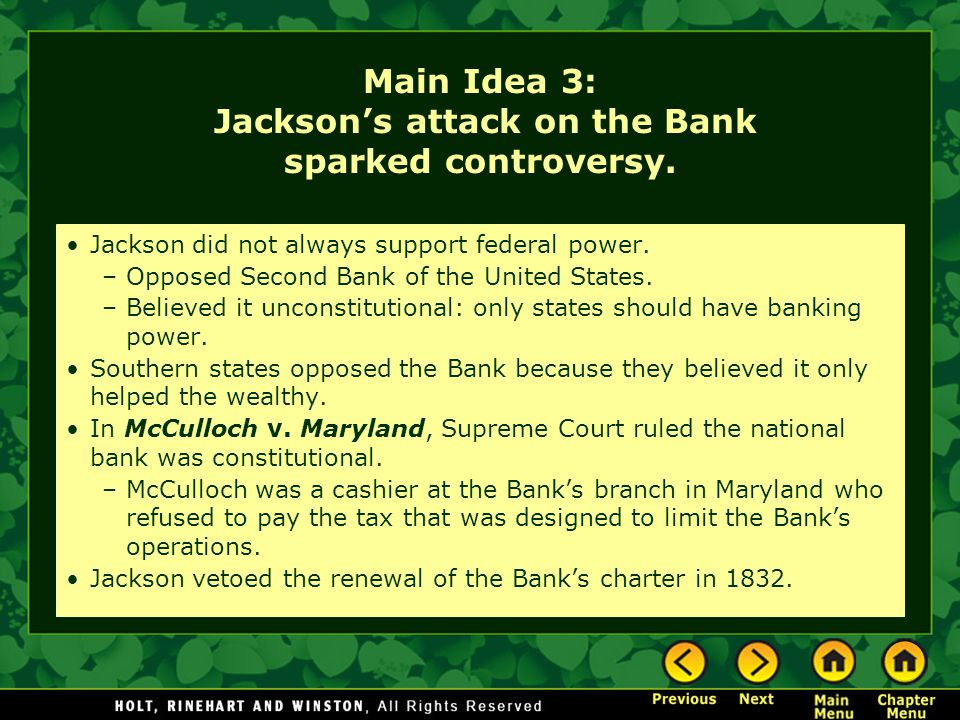 Main Idea 3: Jackson's attack on the Bank sparked controversy.