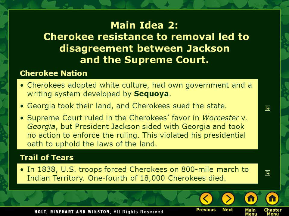 Main Idea 2: Cherokee resistance to removal led to disagreement between Jackson and the Supreme Court.