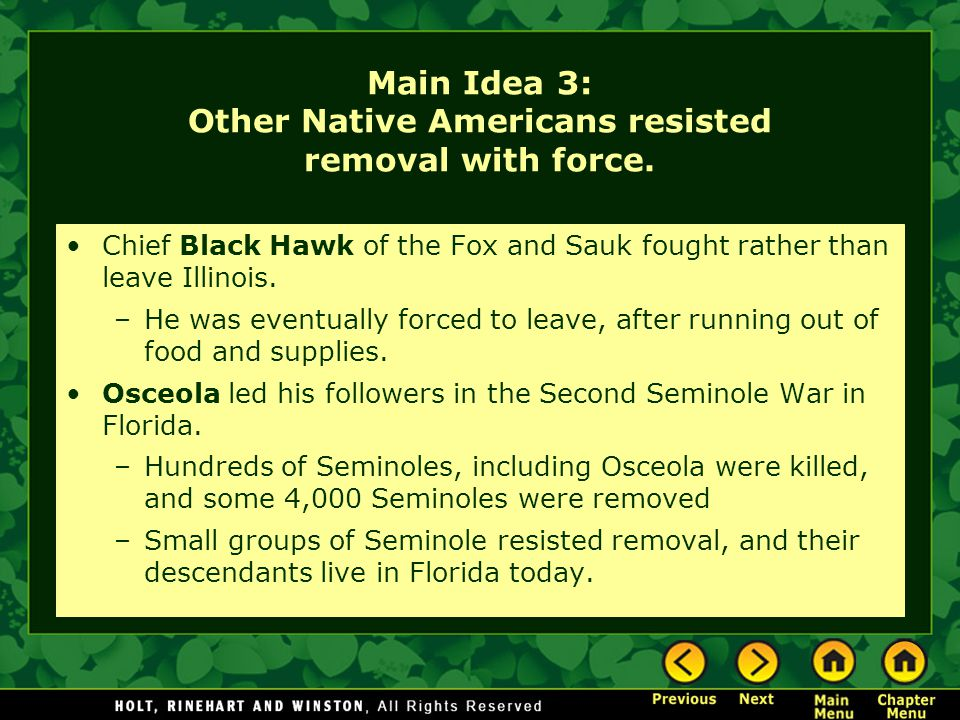 Main Idea 3: Other Native Americans resisted removal with force.