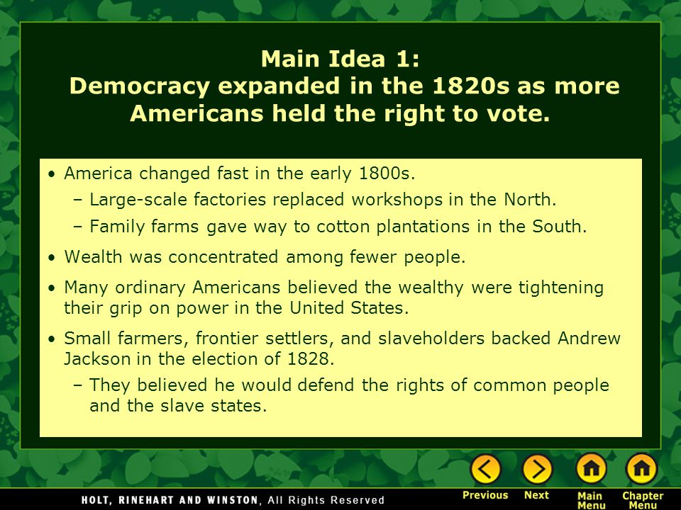 Main Idea 1: Democracy expanded in the 1820s as more Americans held the right to vote.