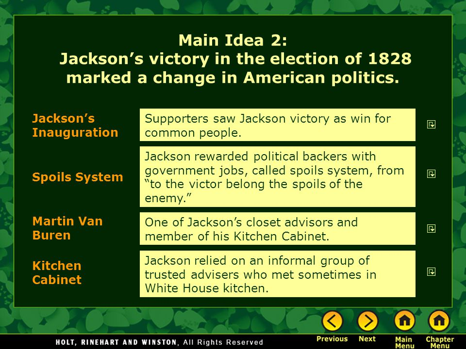 Main Idea 2: Jackson's victory in the election of 1828 marked a change in American politics.