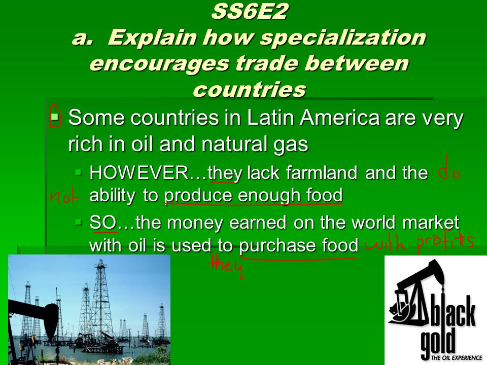 SS6E2 a. Explain how specialization encourages trade between countries