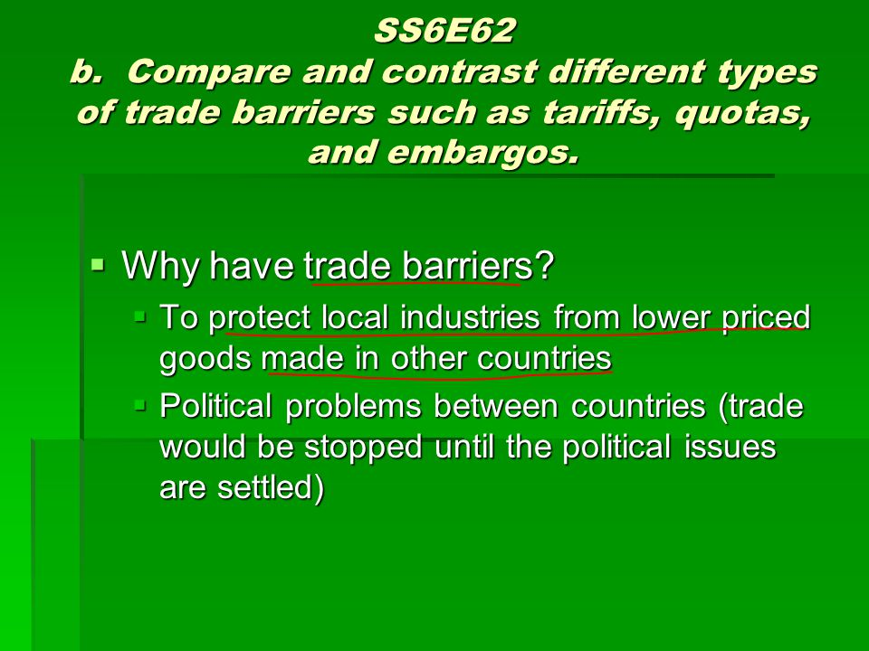 Why have trade barriers