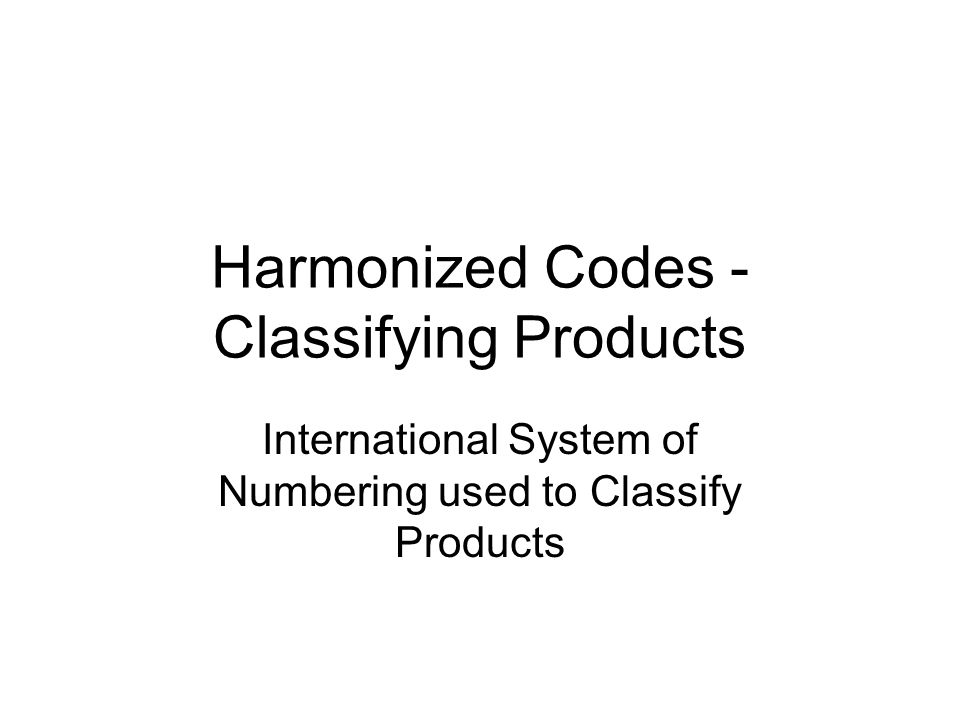 Harmonized Codes -Classifying Products