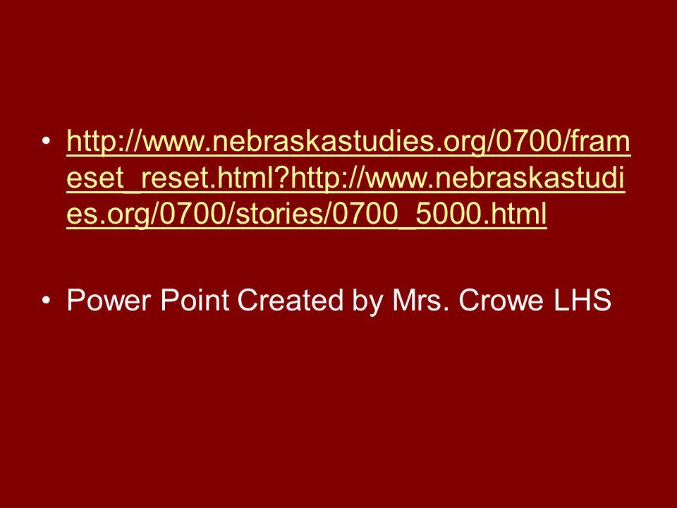 http://www. nebraskastudies. org/0700/frameset_reset. html. http://www