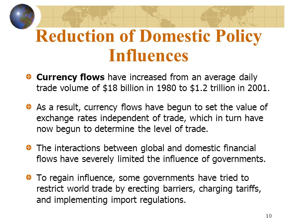 Reduction of Domestic Policy Influences