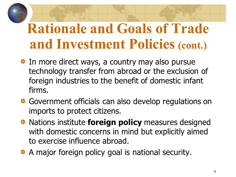Rationale and Goals of Trade and Investment Policies (cont.)