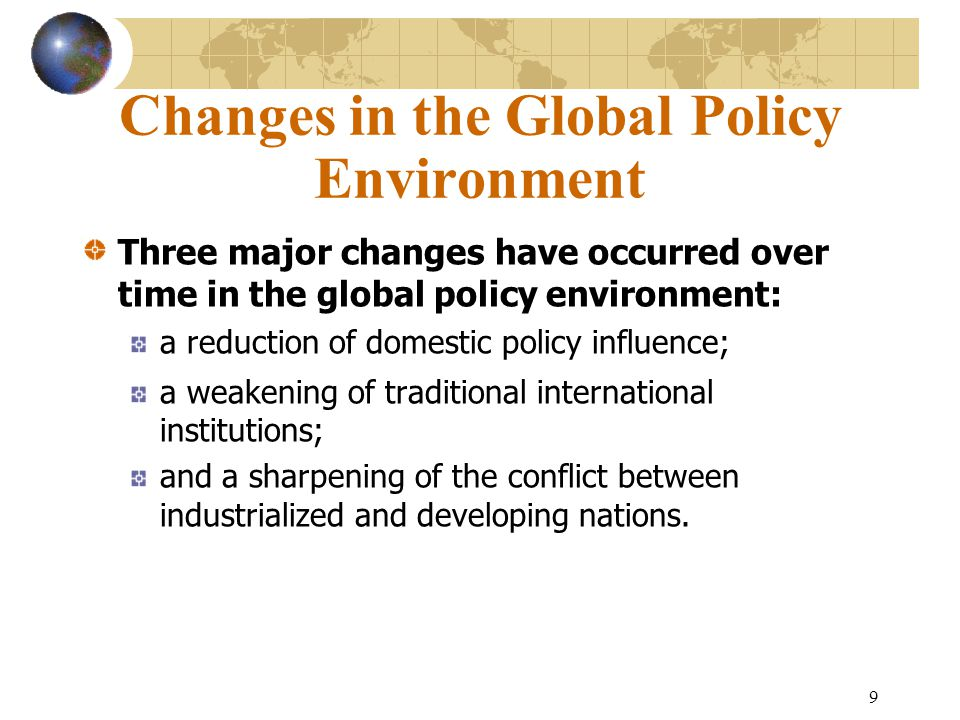 Changes in the Global Policy Environment