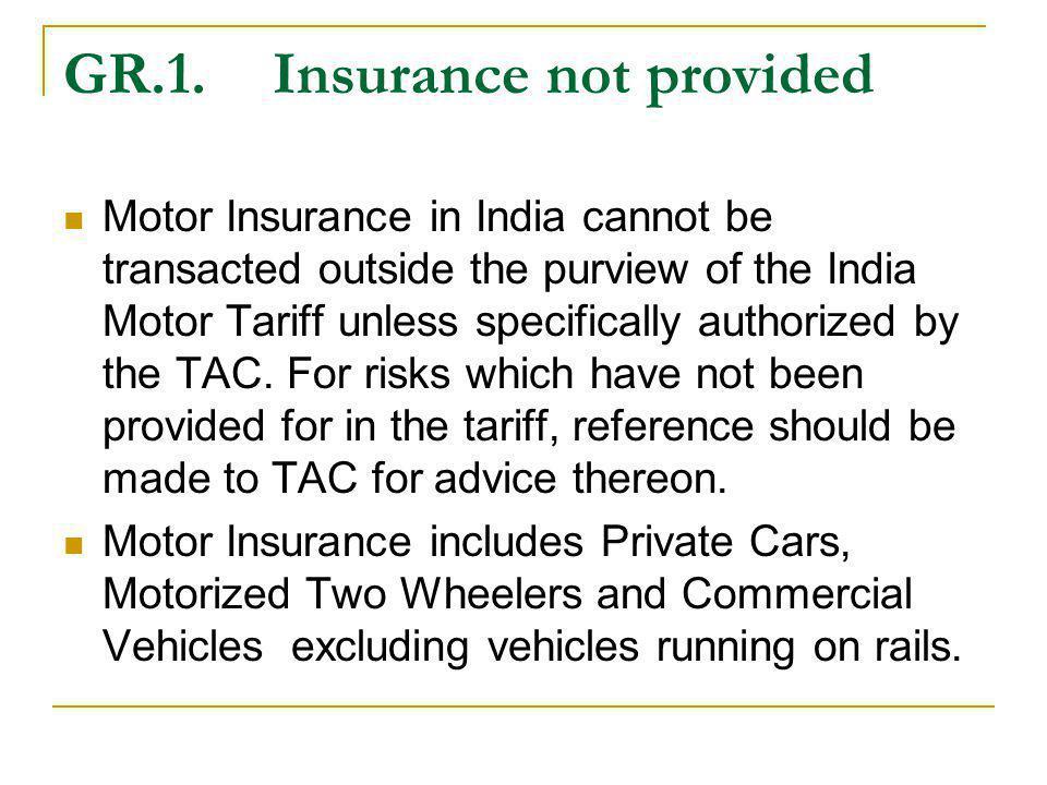 GR.1. Insurance not provided