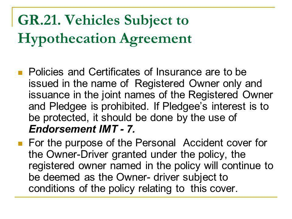 GR.21. Vehicles Subject to Hypothecation Agreement