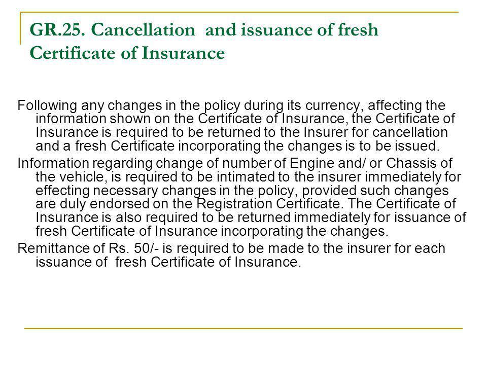 GR.25. Cancellation and issuance of fresh Certificate of Insurance