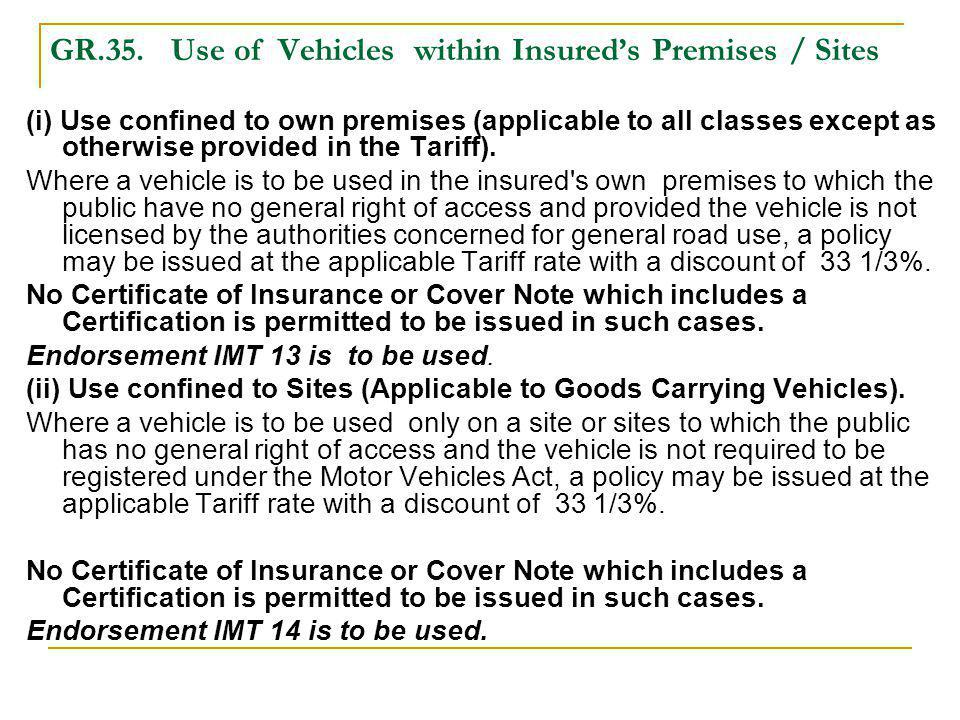 GR.35. Use of Vehicles within Insured's Premises / Sites