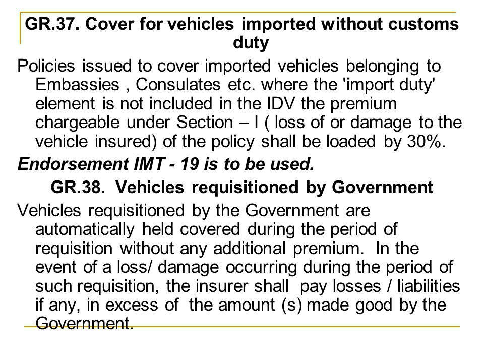 GR.37. Cover for vehicles imported without customs duty
