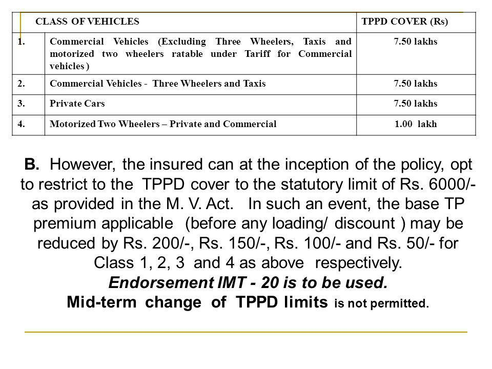 Mid-term change of TPPD limits is not permitted.
