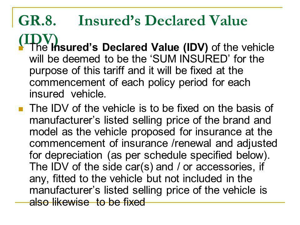 GR.8. Insured's Declared Value (IDV)