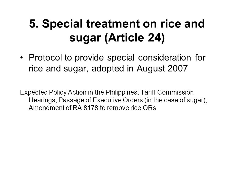 5. Special treatment on rice and sugar (Article 24)