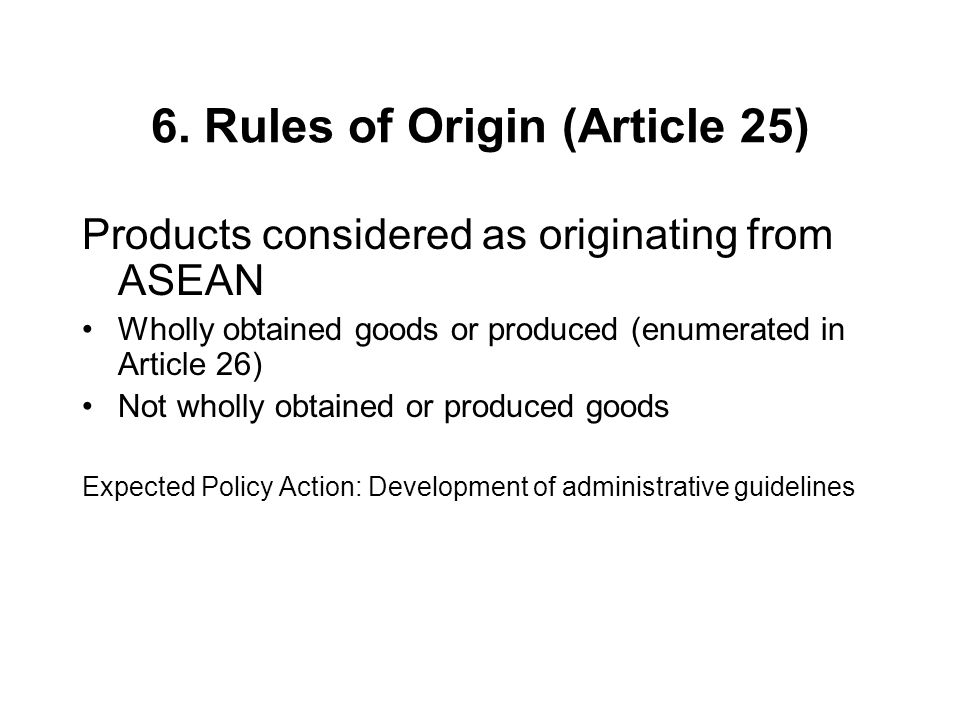 6. Rules of Origin (Article 25)