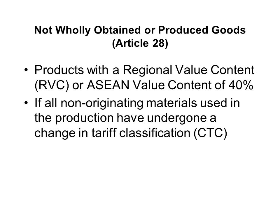 Not Wholly Obtained or Produced Goods (Article 28)
