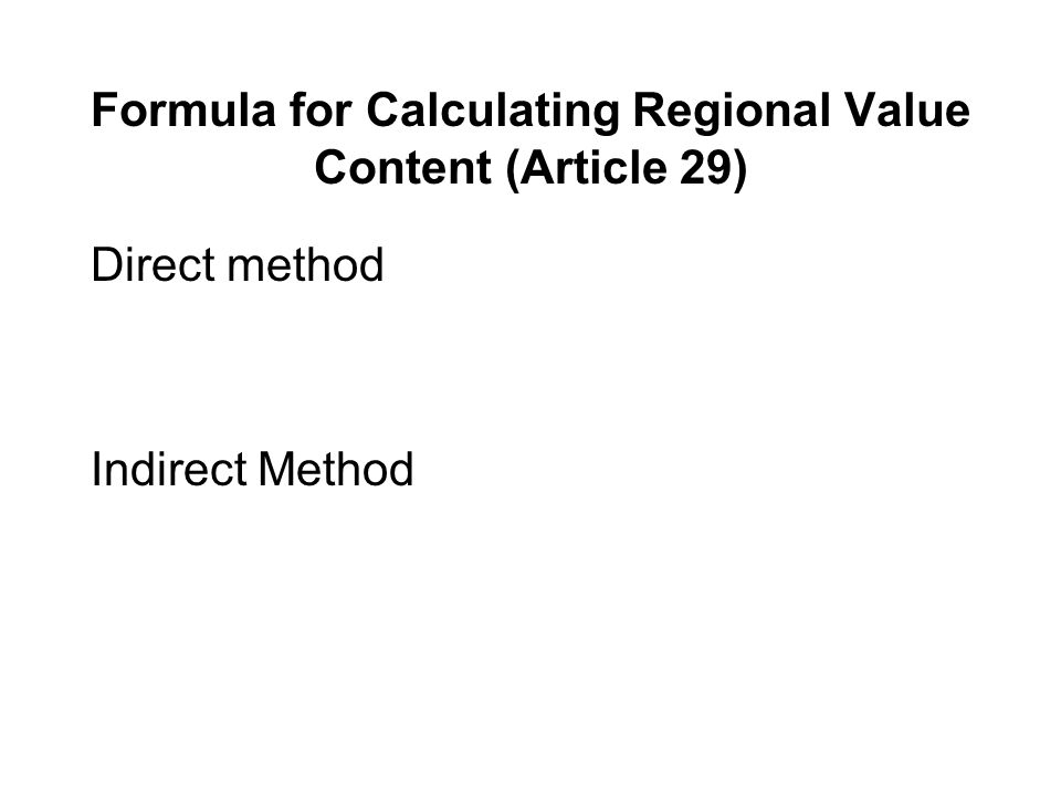 Formula for Calculating Regional Value Content (Article 29)