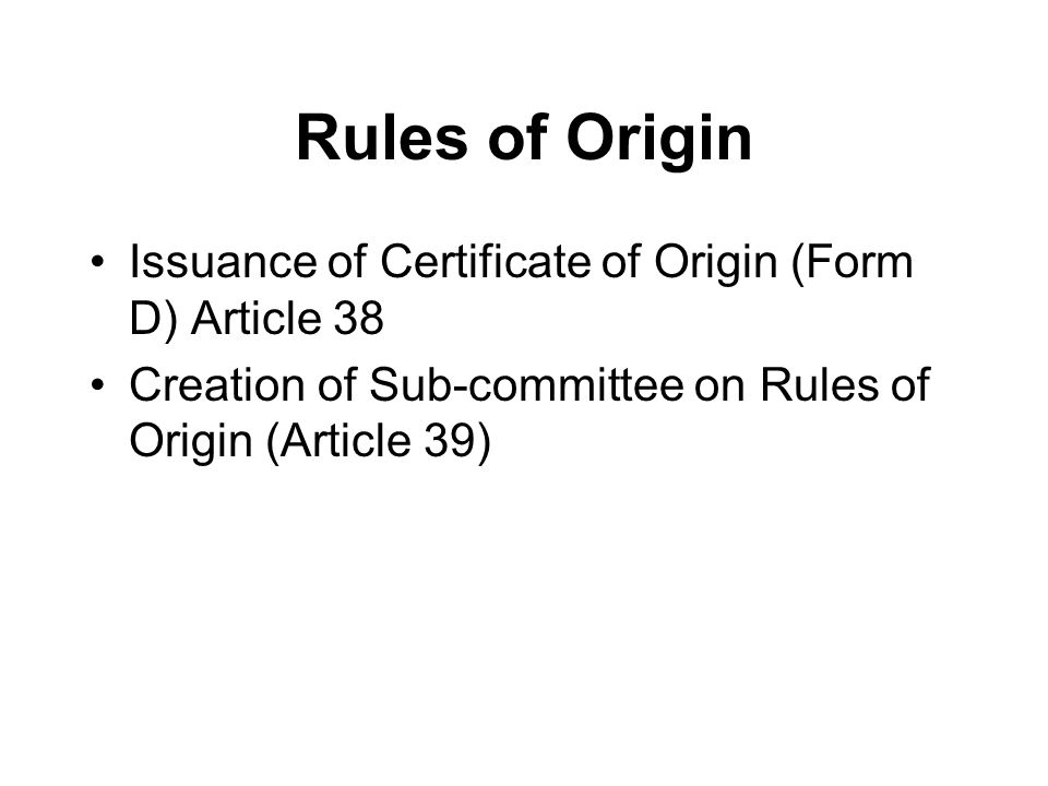 Rules of Origin Issuance of Certificate of Origin (Form D) Article 38