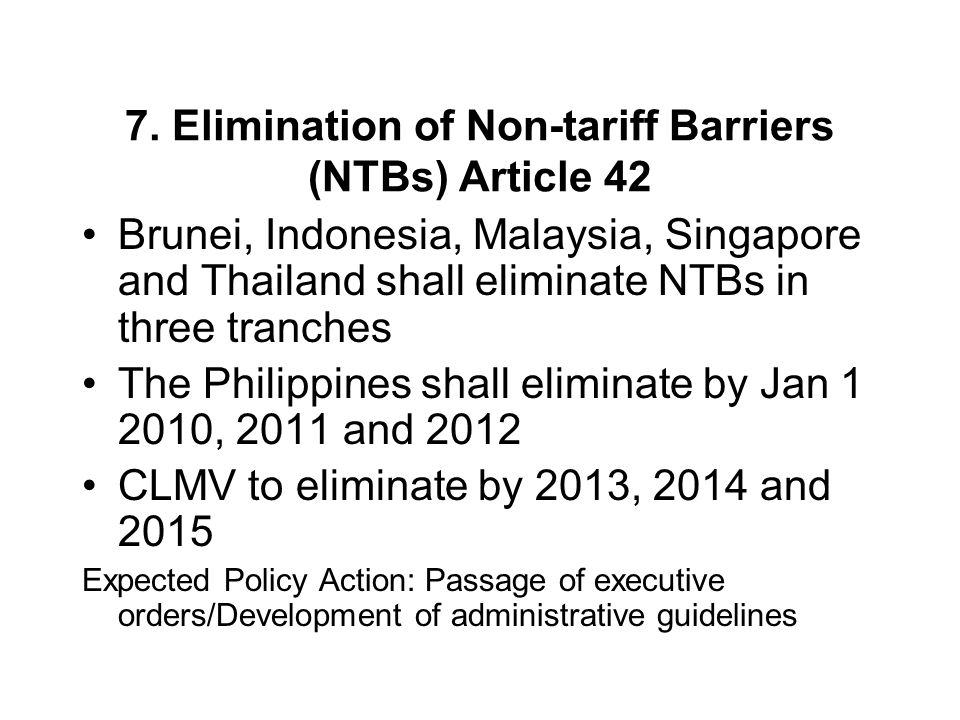 7. Elimination of Non-tariff Barriers (NTBs) Article 42