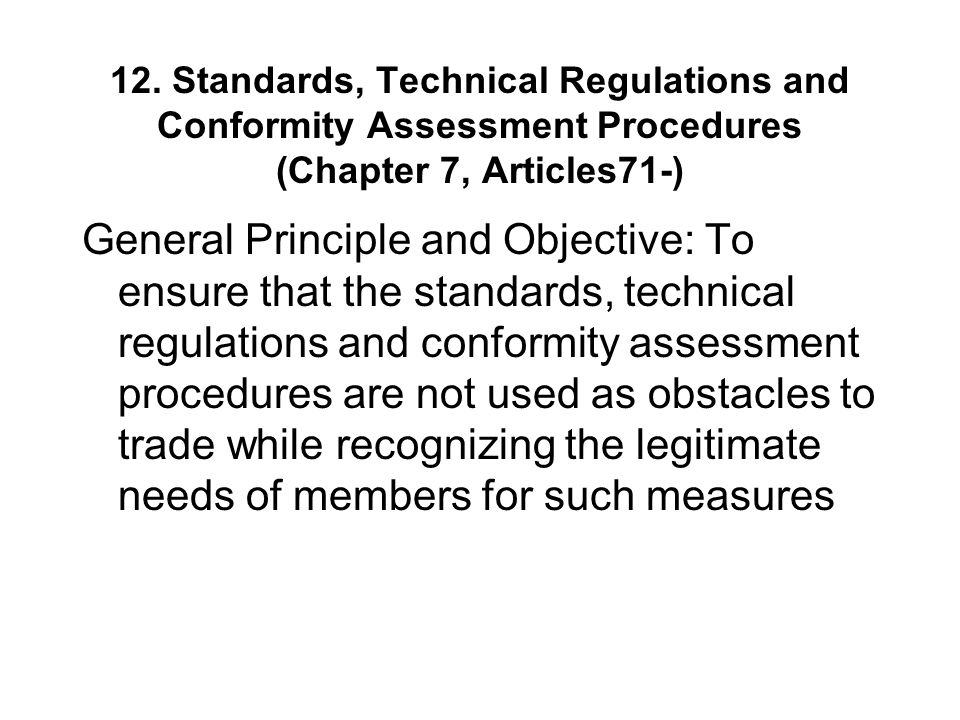 12. Standards, Technical Regulations and Conformity Assessment Procedures (Chapter 7, Articles71-)