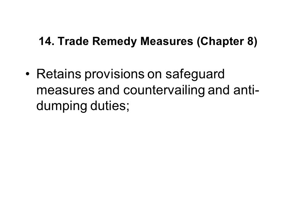 14. Trade Remedy Measures (Chapter 8)