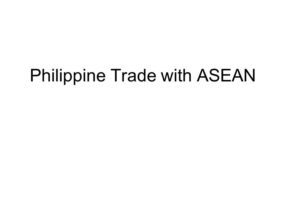 Philippine Trade with ASEAN