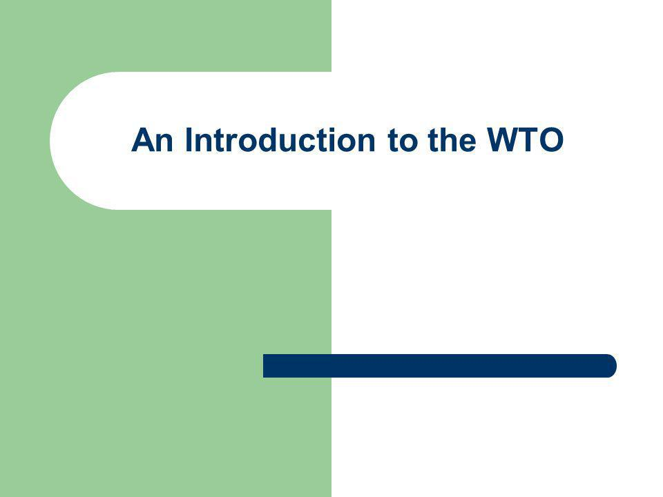 An Introduction to the WTO