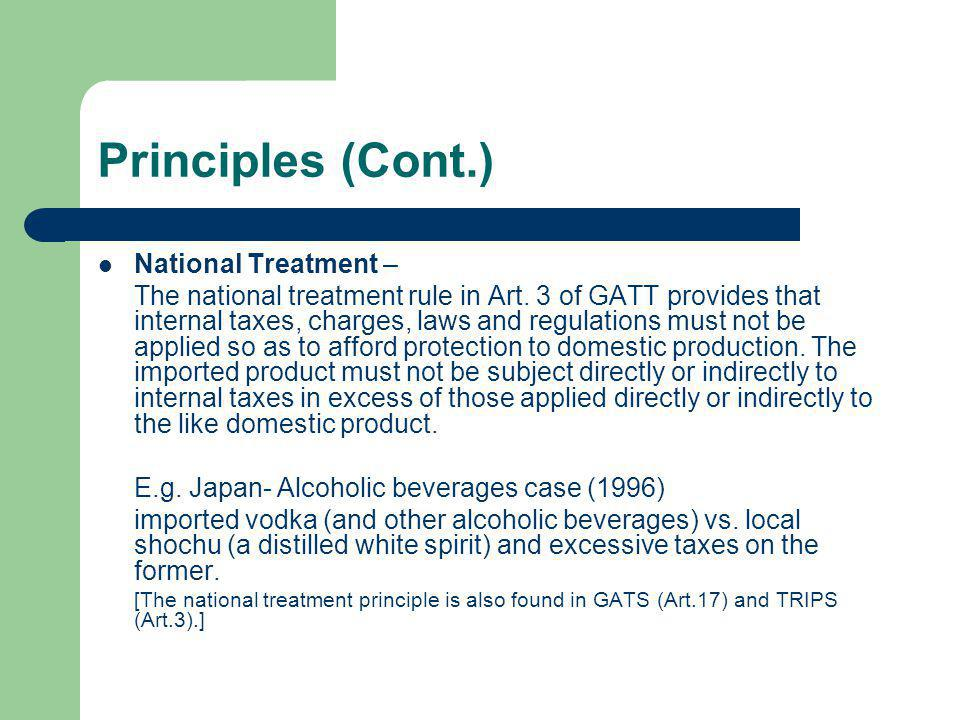 Principles (Cont.) National Treatment –