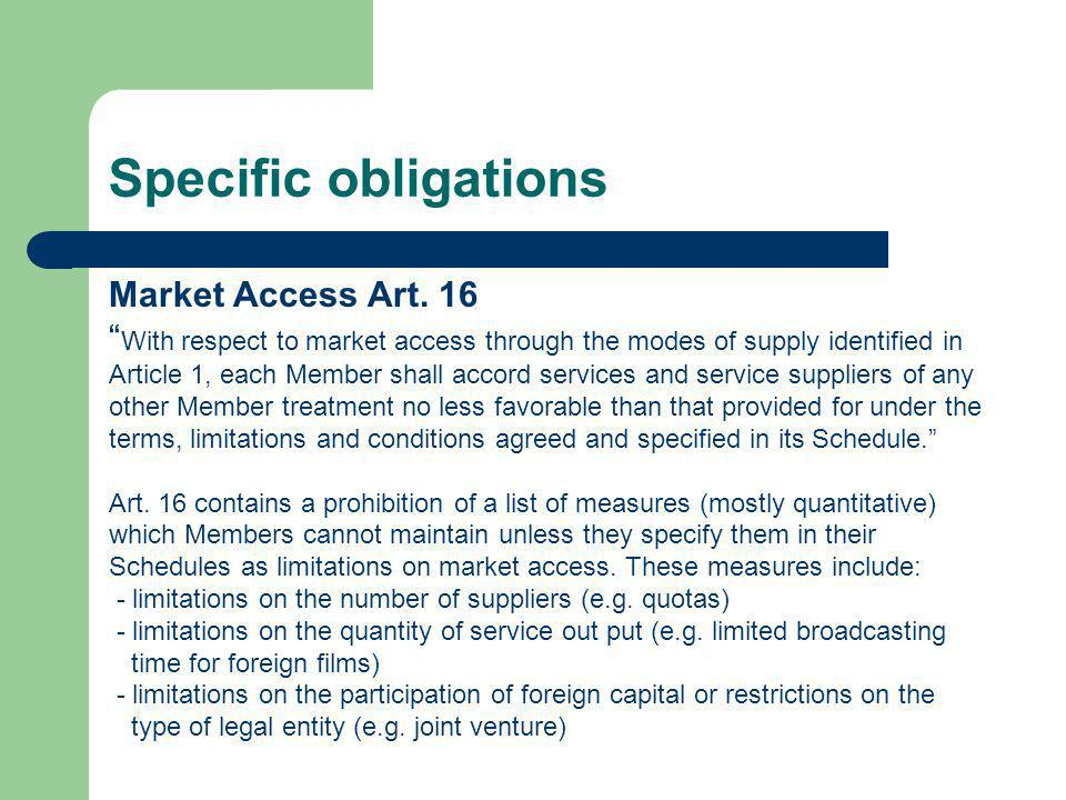 Specific obligations Market Access Art. 16