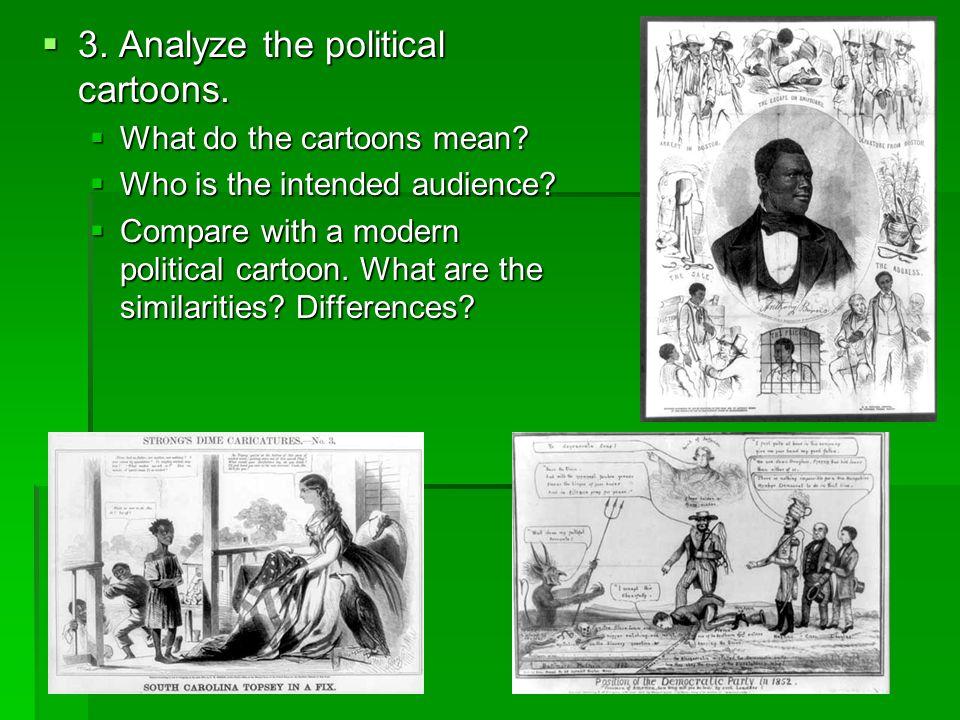 3. Analyze the political cartoons.