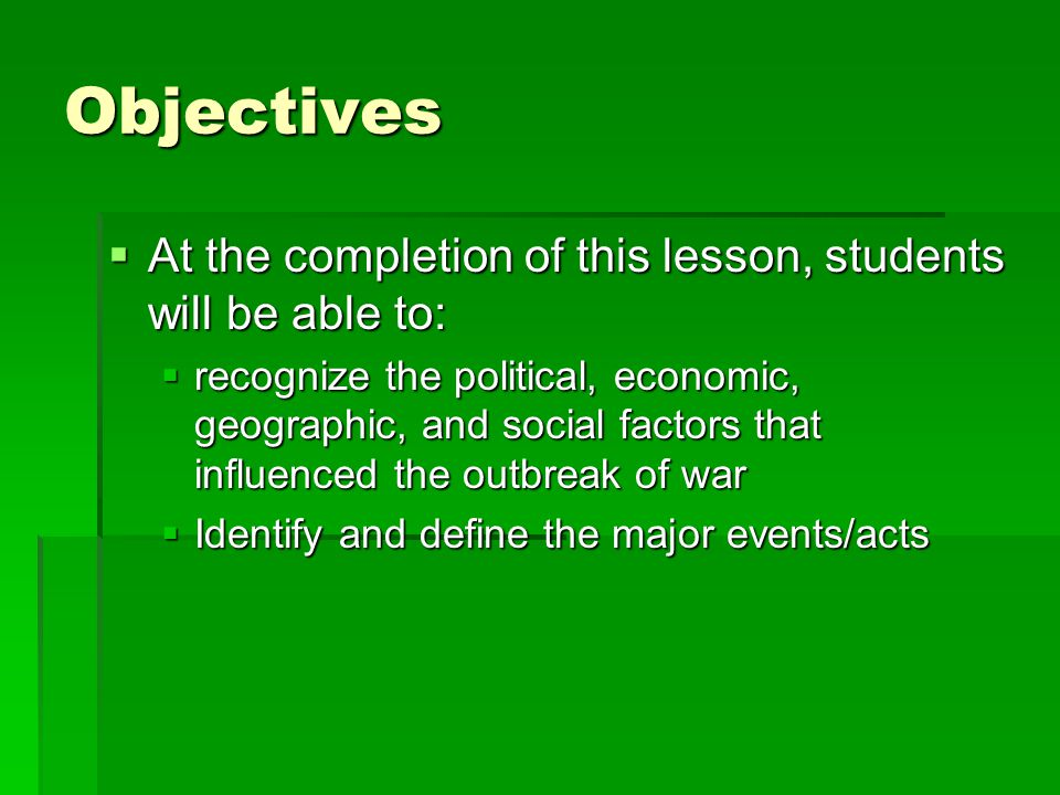 Objectives At the completion of this lesson, students will be able to: